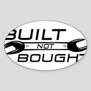 Built Not Bought Sticker (Oval)