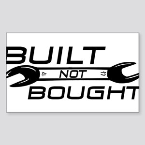 Built Not Bought Sticker (Rectangle)