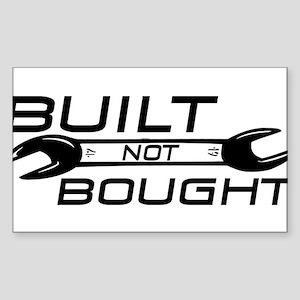 Built Not Bought Sticker (Rectangle)