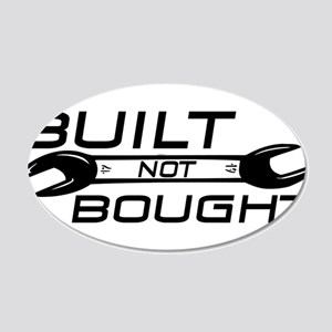 Built Not Bought 20x12 Oval Wall Decal