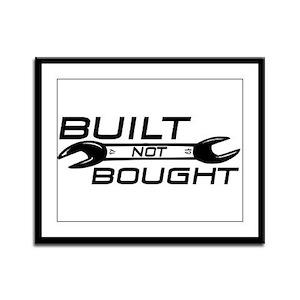 Built Not Bought Framed Panel Print