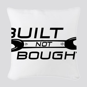 Built Not Bought Woven Throw Pillow