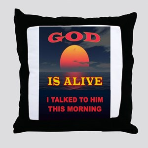 GOD IS ALIVE Throw Pillow