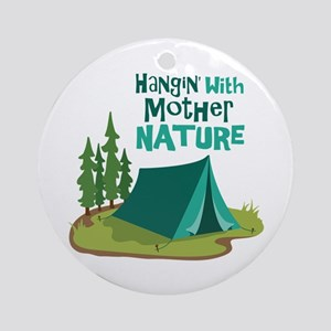Hangin With Mother Nature Ornament (Round)