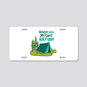 Hangin With Mother Nature Aluminum License Plate