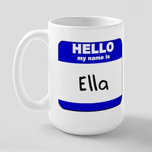 hello my name is ella  Large Mug