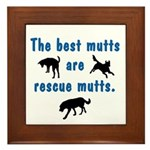 The Best Mutts Are Rescues Framed Tile