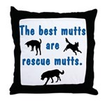 The Best Mutts Are Rescues Throw Pillow