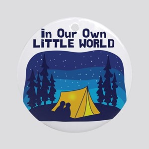 In Our Own Little World Ornament (Round)