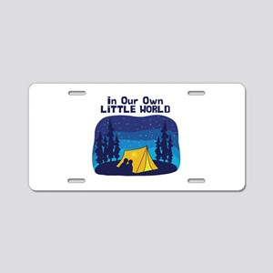 In Our Own Little World Aluminum License Plate