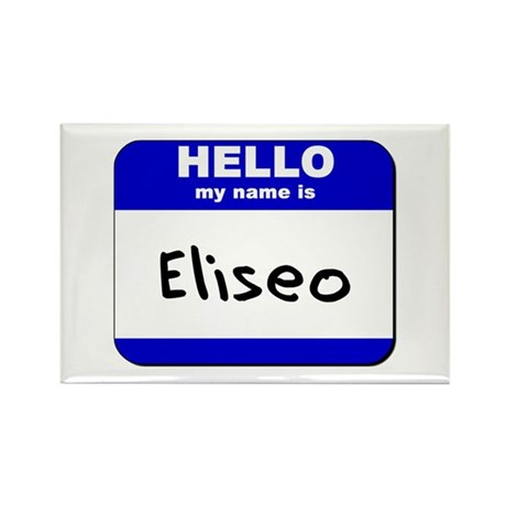 hello my name is eliseo Rectangle Magnet