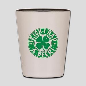 Irish I Had A Beer Shot Glass
