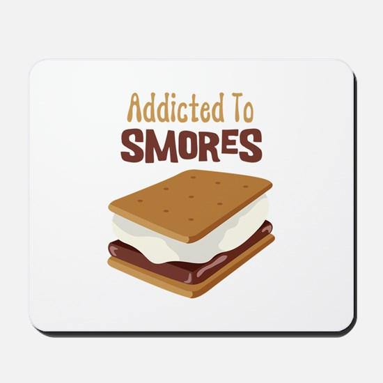 Addicted to Smores Mousepad