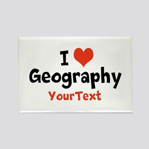 Customize I Love Geography Magnets