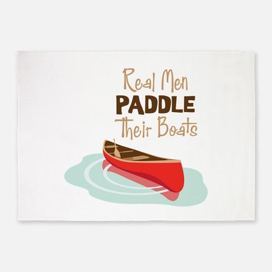Real Men PADDLE Their boats 5'x7'Area Rug