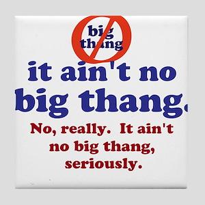No Big Thang Tile Coaster