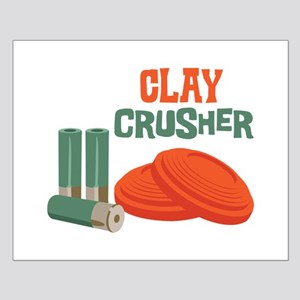 Clay Crusher Posters