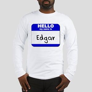 hello my name is edgar Long Sleeve T-Shirt