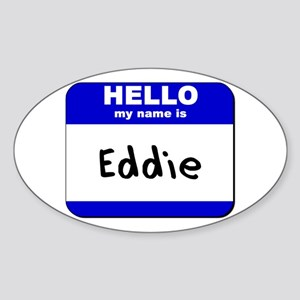 hello my name is eddie Oval Sticker