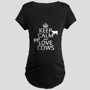 Keep Calm and Love Cows Maternity T-Shirt