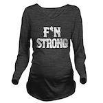 FN Strong Long Sleeve Maternity T-Shirt