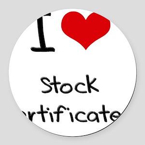 I love Stock Certificates Round Car Magnet