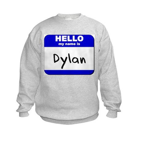 hello my name is dylan Kids Sweatshirt