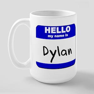 hello my name is dylan  Large Mug
