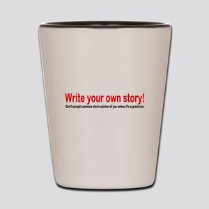 Write Your Own Story Shot Glass