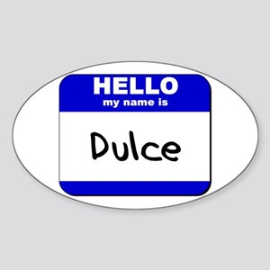 hello my name is dulce Oval Sticker