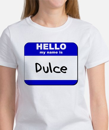 hello my name is dulce Women's T-Shirt