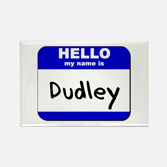 hello my name is dudley Rectangle Magnet