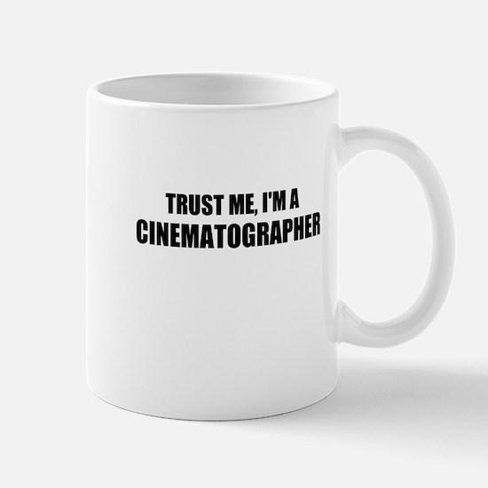 Trust Me, Im A Cinematographer Mugs