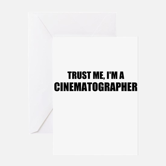 Trust Me, Im A Cinematographer Greeting Cards