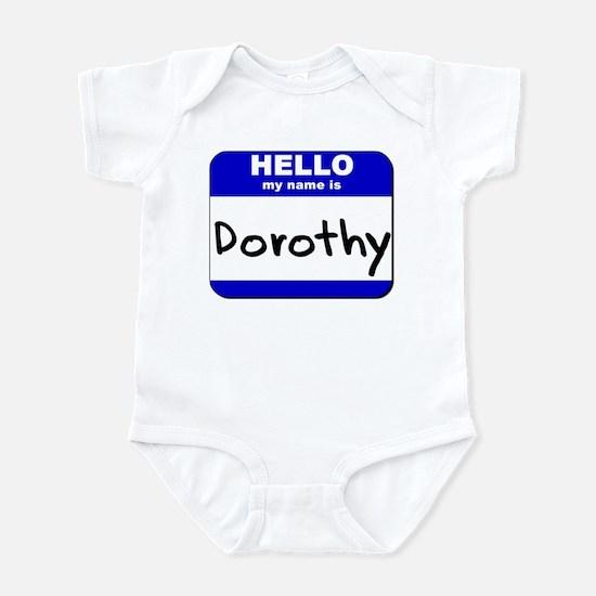 hello my name is dorothy  Infant Bodysuit