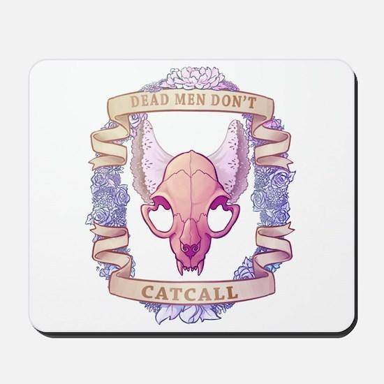 Dead Men Don't Catcall Mousepad