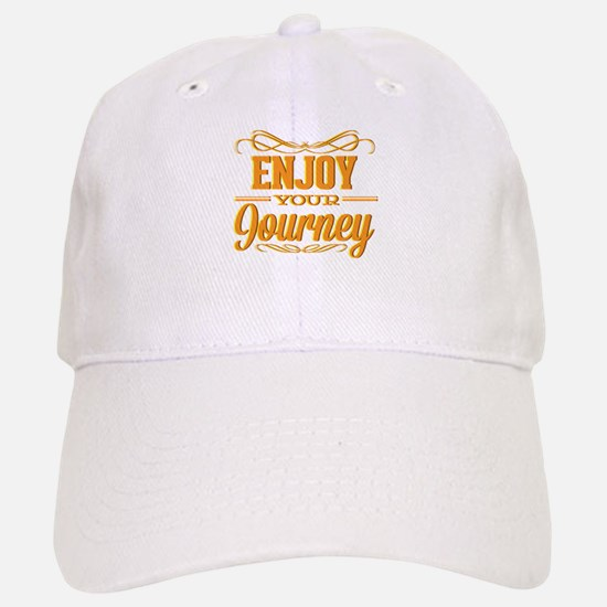 Enjoy Your Journey Baseball Baseball Cap