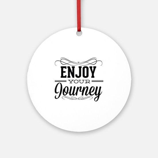 Enjoy Your Journey Ornament (Round)