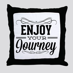 Enjoy Your Journey Throw Pillow