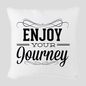 Enjoy Your Journey Woven Throw Pillow