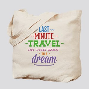 Last Minute Travel On The Way To A Dream Tote Bag