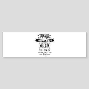 Travel Is Like Knowledge Sticker (Bumper)