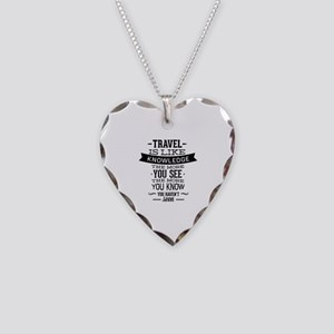 Travel Is Like Knowledge Necklace Heart Charm