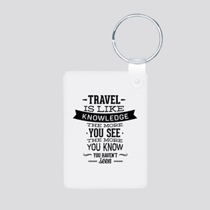 Travel Is Like Knowledge Aluminum Photo Keychain