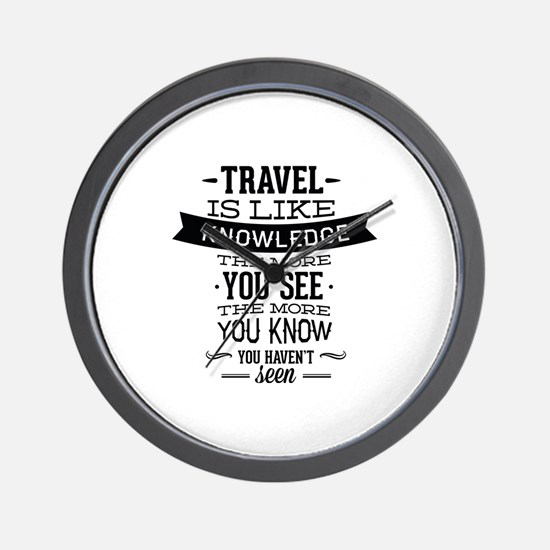 Travel Is Like Knowledge Wall Clock