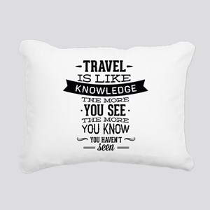 Travel Is Like Knowledge Rectangular Canvas Pillow