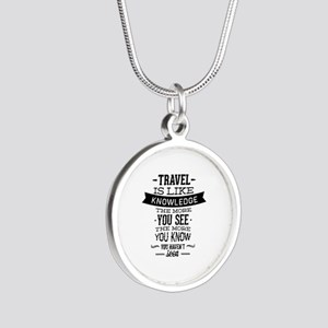 Travel Is Like Knowledge Silver Round Necklace