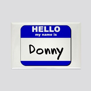 hello my name is donny Rectangle Magnet