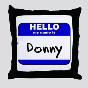 hello my name is donny  Throw Pillow
