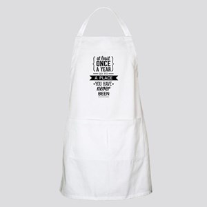 Go To A Place You Have Never Been Apron